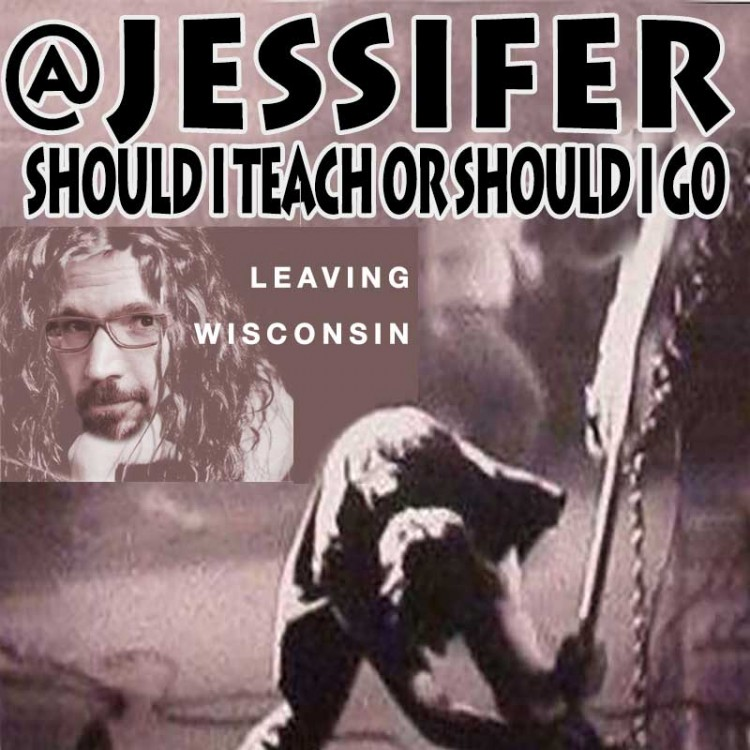 Should He Teach or Should He Go / Leaving Wisconsin