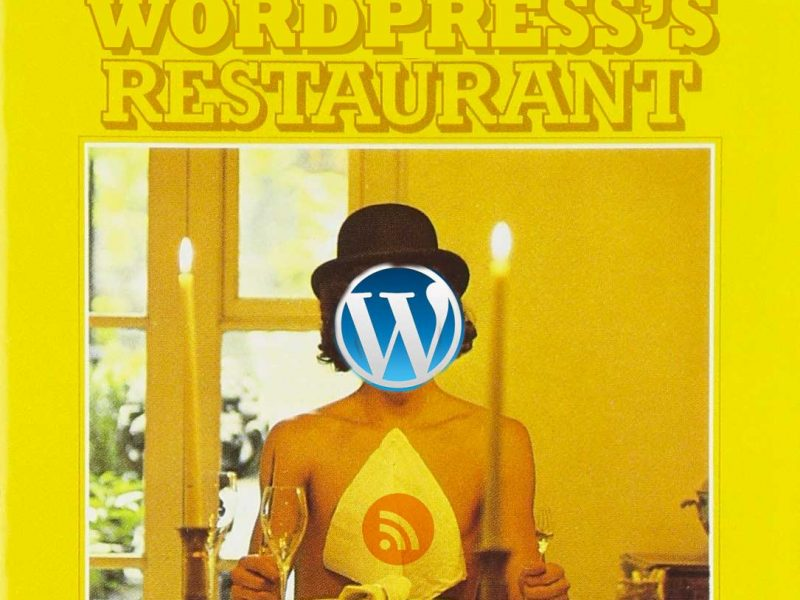 You Can Feed Anything You Want at WordPress's Restaurant