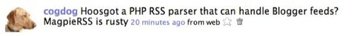 Hoosgot a PHP RSS parser that can handle Blogger feeds? MagpieRSS is rusty