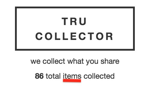 """Screen shot of TRU Collector site with below the title the text """"86 total items collected"""""""