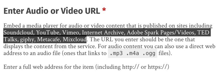 "The form area title ""Enter Audio or Video URL highlights a section of text that reads ""Soundcloud, YouTube, Vimeo, Internet Archive, Adobe Spark Pages/Videos, TED Talks, giphy, Metacafe, Mixcloud"""