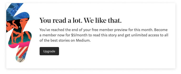 "Pop up content blocker says ""You've reached the end of your free member preview for this month. Become a member now for $5/month to read this story and get unlimited access to all of the best stories on Medium."""