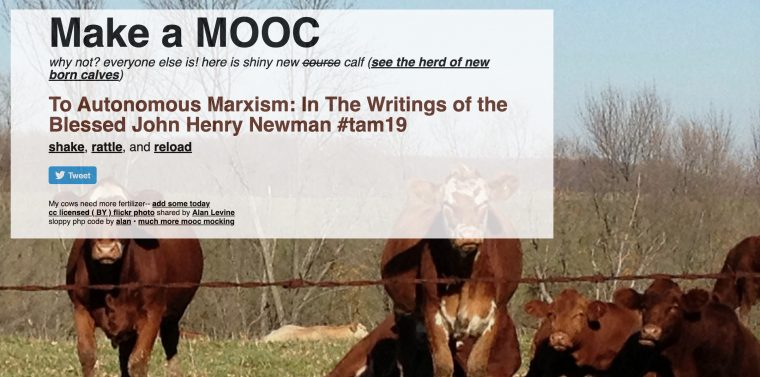 """Ths enerator creates a random name for a MOOC, for example """"To Autonomous Marxism: In The Writings of the Blessed John Henry Newman #tam19"""""""