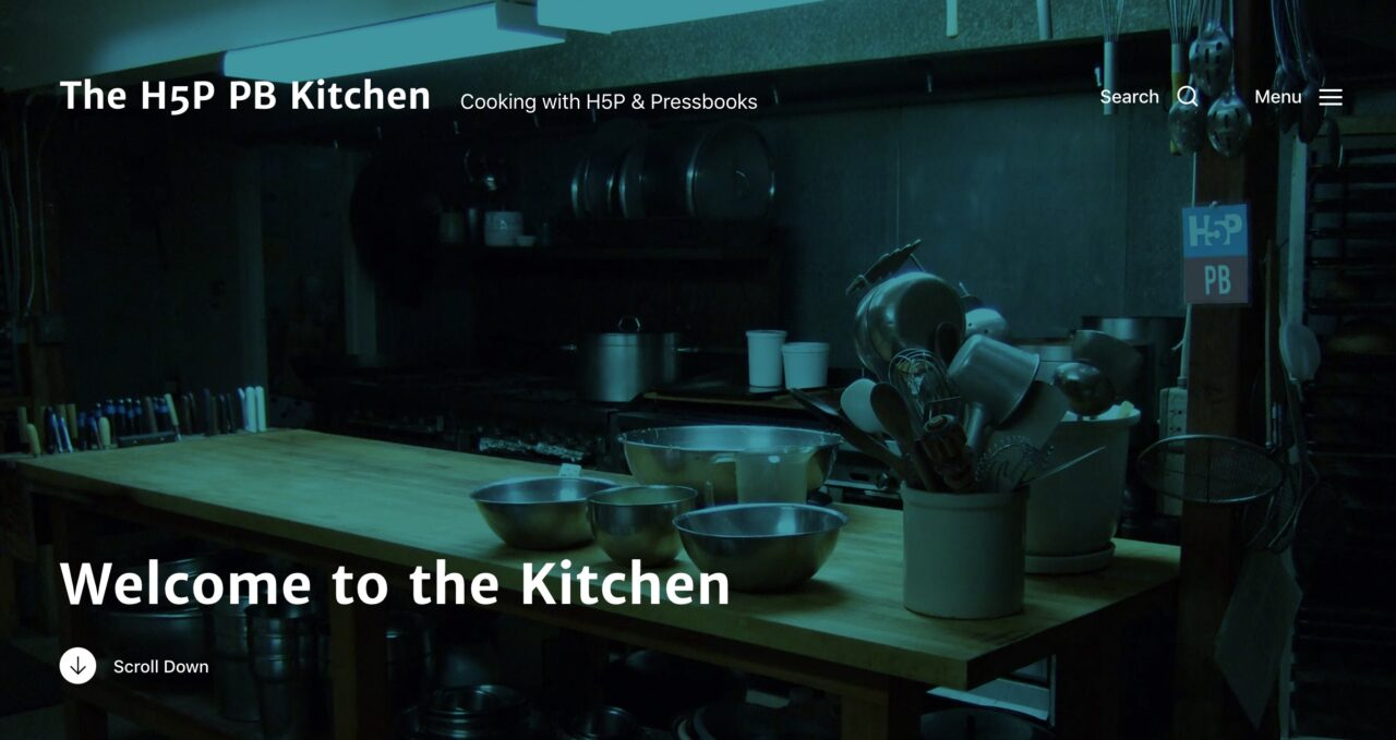 The H5P PN Kitchen: Cooking with H5P & pressbooks text over an image of a commercial kitchen.