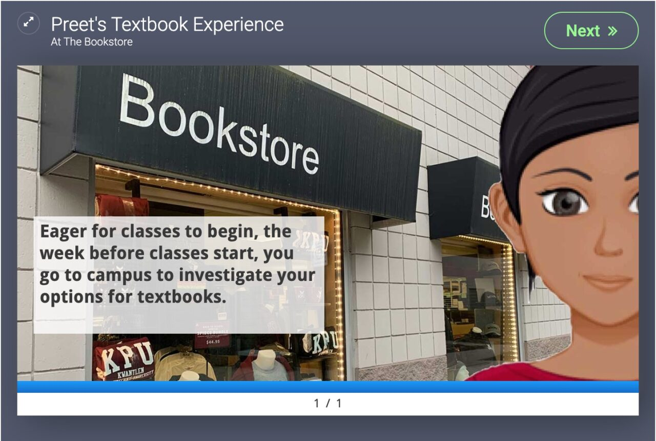 """Game screen with image of student outside a bookstore. """"Eager for classes to begin, the week before classes start, you go to campus to investigate your options for textbooks."""" There is a """"Next """"button in top right"""