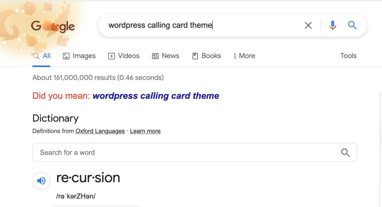 A mocking of googling recursion, the search field reads - wordpress calling card theme-- and below it, the question-- Did you mean wordpress calling card theme?