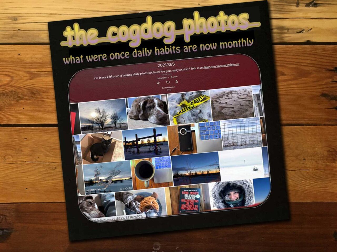 A mockeup album cover titled The CogDog Photos, what were once daily habits are not monthly including  the photos from my flickr daily photo album. It sits atop a wooden table.